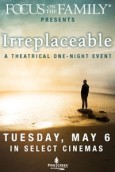 Focus On The Family Presents: Irreplaceable - 0